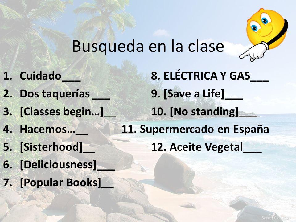 Busqueda en la clase 1.Cuidado___8. ELÉCTRICA Y GAS___ 2.Dos taquerías___9.