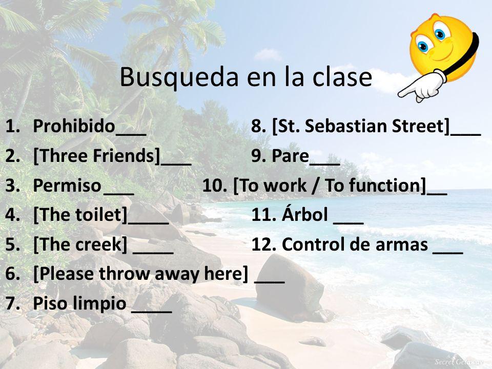 Busqueda en la clase 1.Prohibido___8. [St. Sebastian Street]___ 2.[Three Friends]___9.