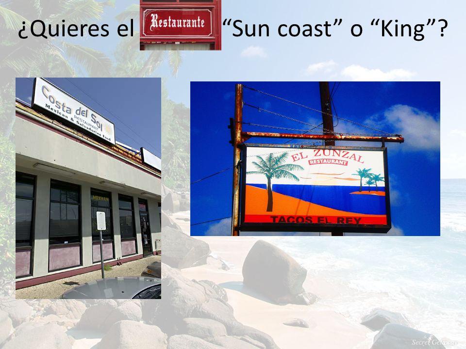 ¿Quieres el Sun coast o King
