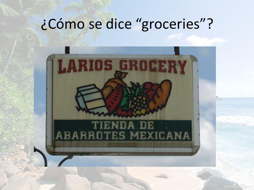 ¿Cómo se dice groceries