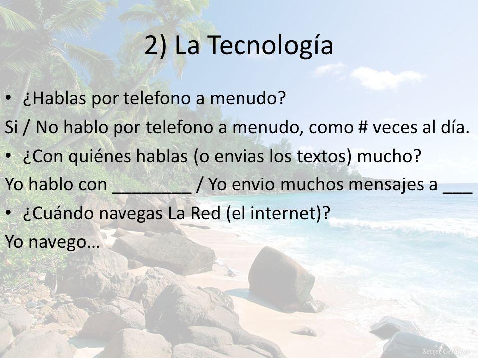 2) La Tecnología ¿Hablas por telefono a menudo.