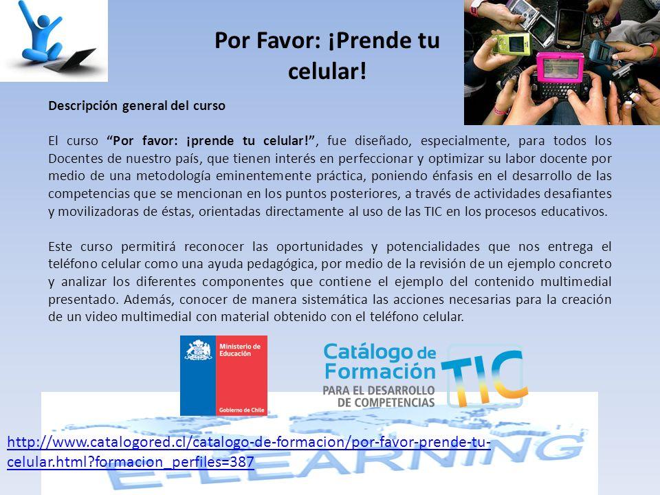 Por Favor: ¡Prende tu celular! Descripción general del curso El curso Por favor: ¡prende tu celular!, fue diseñado, especialmente, para todos los Doce