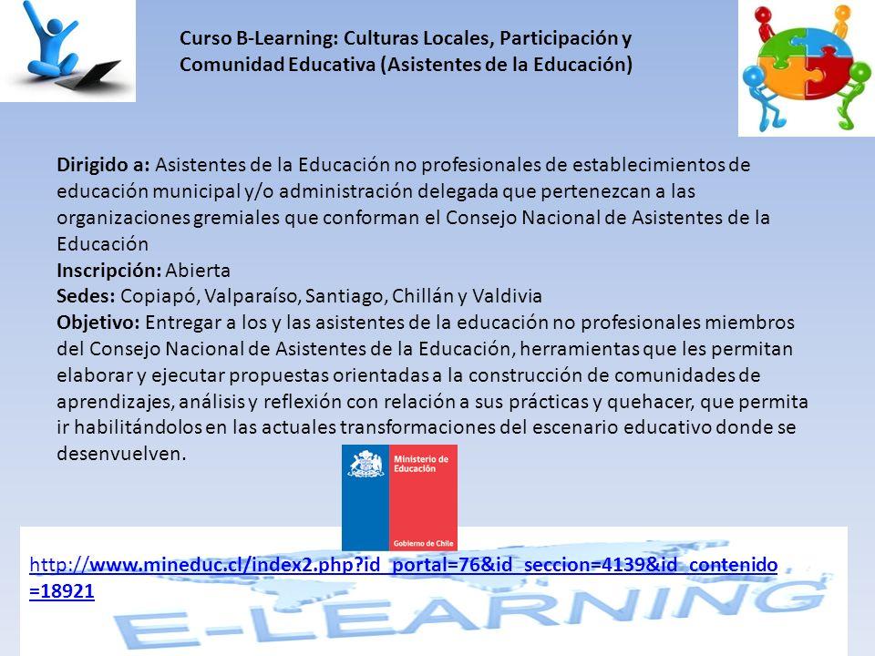 Curso B-Learning: Culturas Locales, Participación y Comunidad Educativa (Asistentes de la Educación) Dirigido a: Asistentes de la Educación no profesi