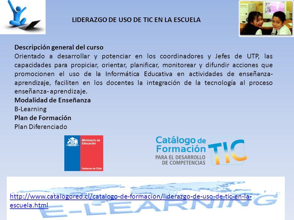 LIDERAZGO DE USO DE TIC EN LA ESCUELA Descripción general del curso Orientado a desarrollar y potenciar en los coordinadores y Jefes de UTP, las capac