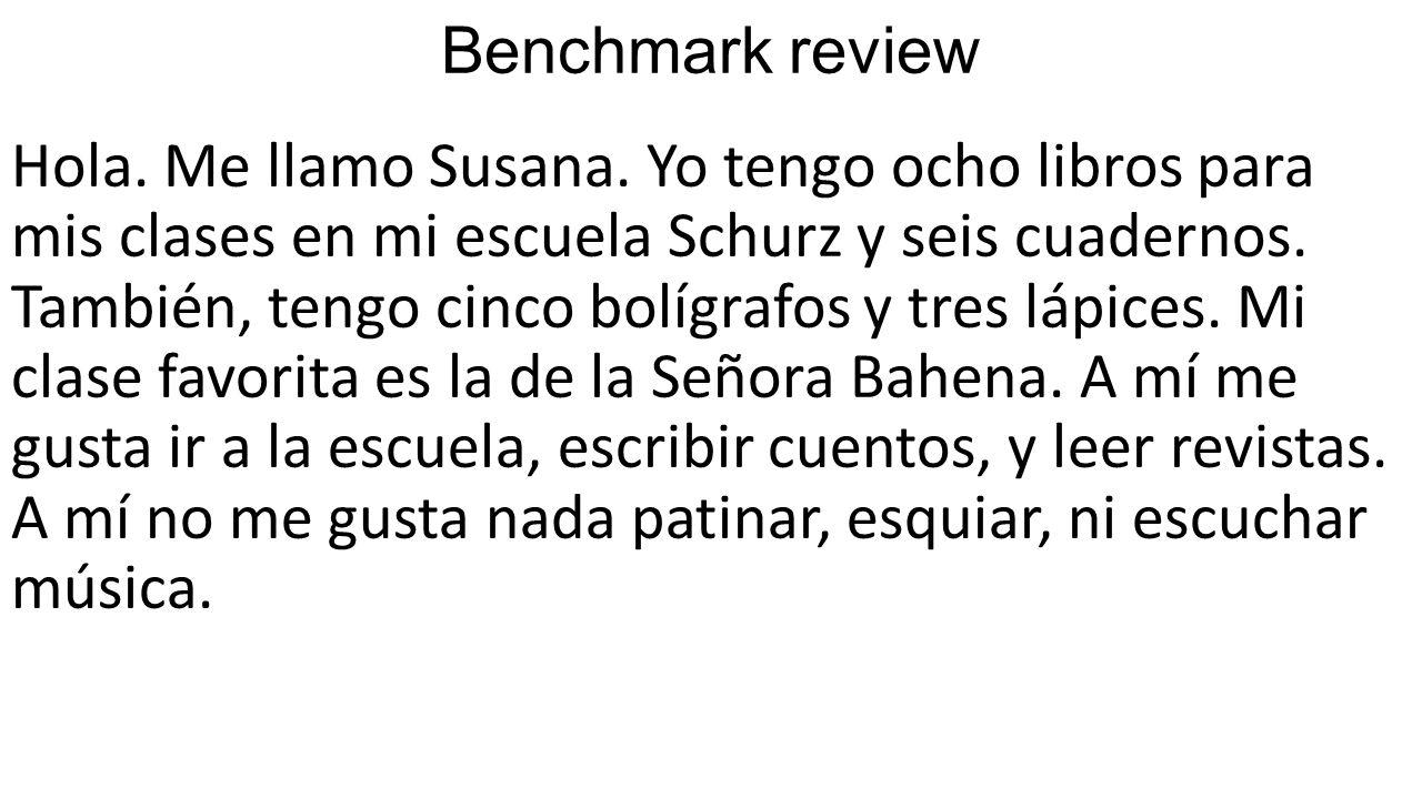 Benchmark review Hola. Me llamo Susana.