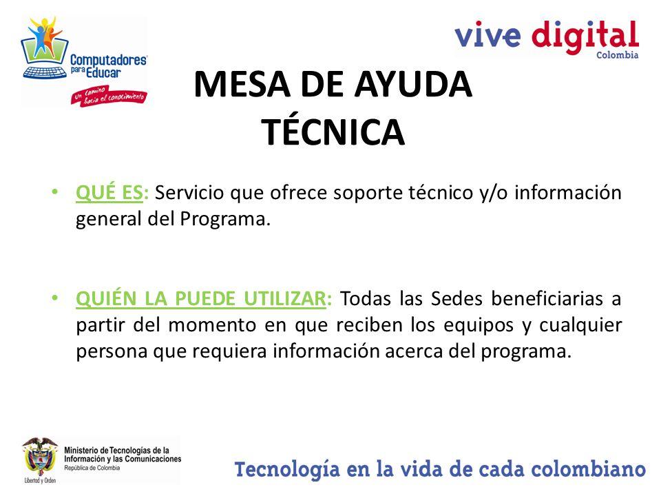 QUÉ ES: Servicio que ofrece soporte técnico y/o información general del Programa.