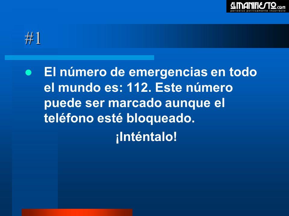 #1 El número de emergencias en todo el mundo es: 112. Este número puede ser marcado aunque el teléfono esté bloqueado. ¡Inténtalo!