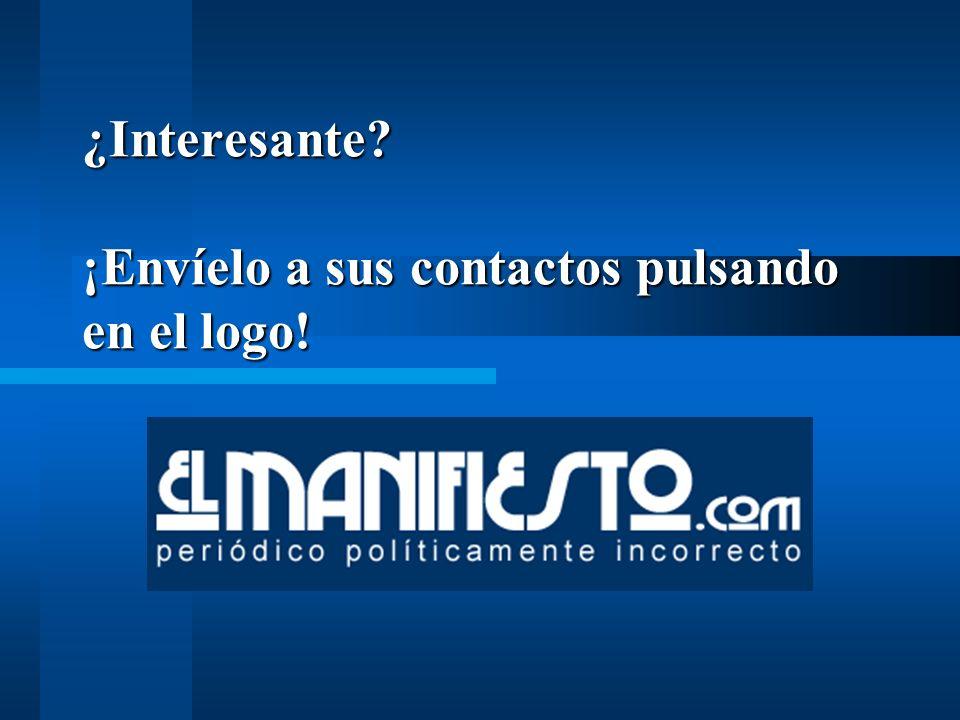 ¿Interesante? ¡Envíelo a sus contactos pulsando en el logo! ¿Interesante? ¡Envíelo a sus contactos pulsando en el logo!
