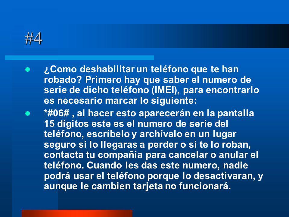 #4 ¿Como deshabilitar un teléfono que te han robado? Primero hay que saber el numero de serie de dicho teléfono (IMEI), para encontrarlo es necesario