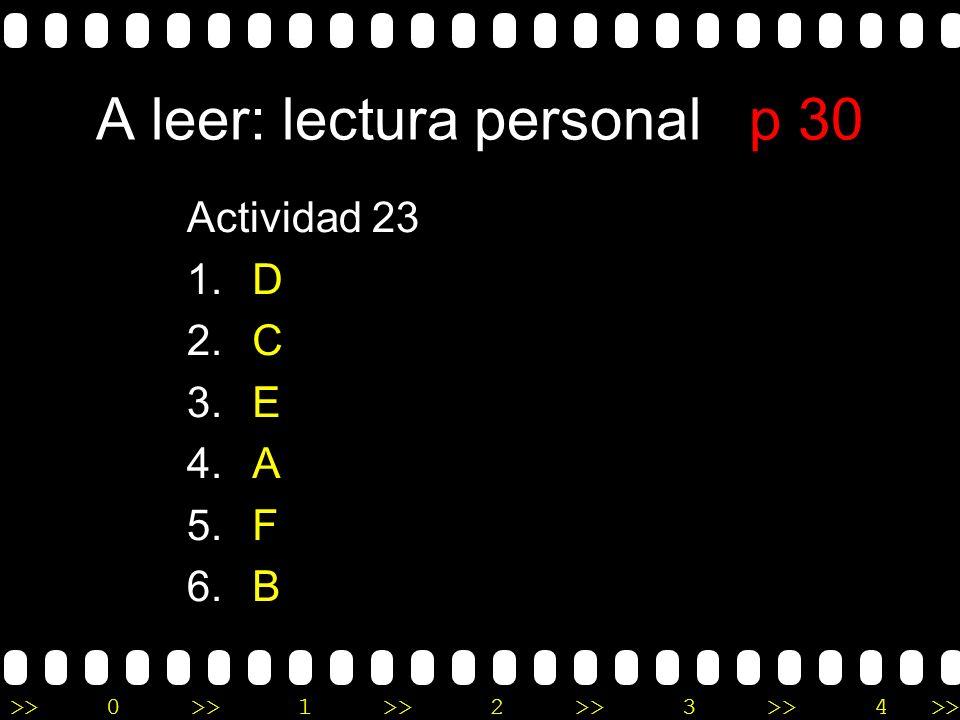 >>0 >>1 >> 2 >> 3 >> 4 >> A leer: cortesía p 27 Actividad 18 1.
