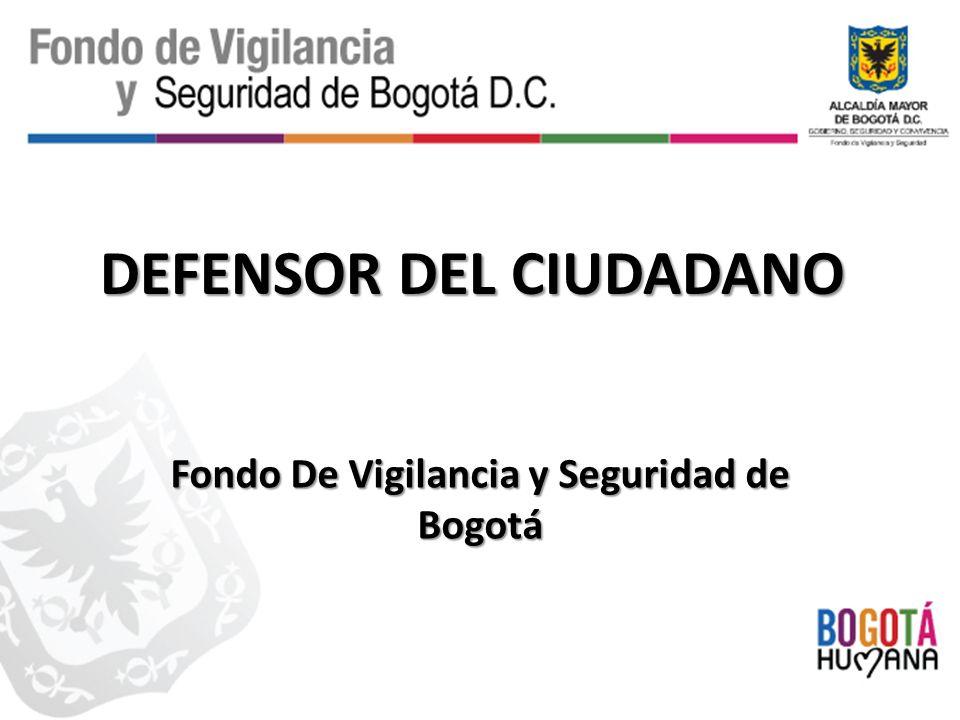 DEFENSOR DEL CIUDADANO Fondo De Vigilancia y Seguridad de Bogotá