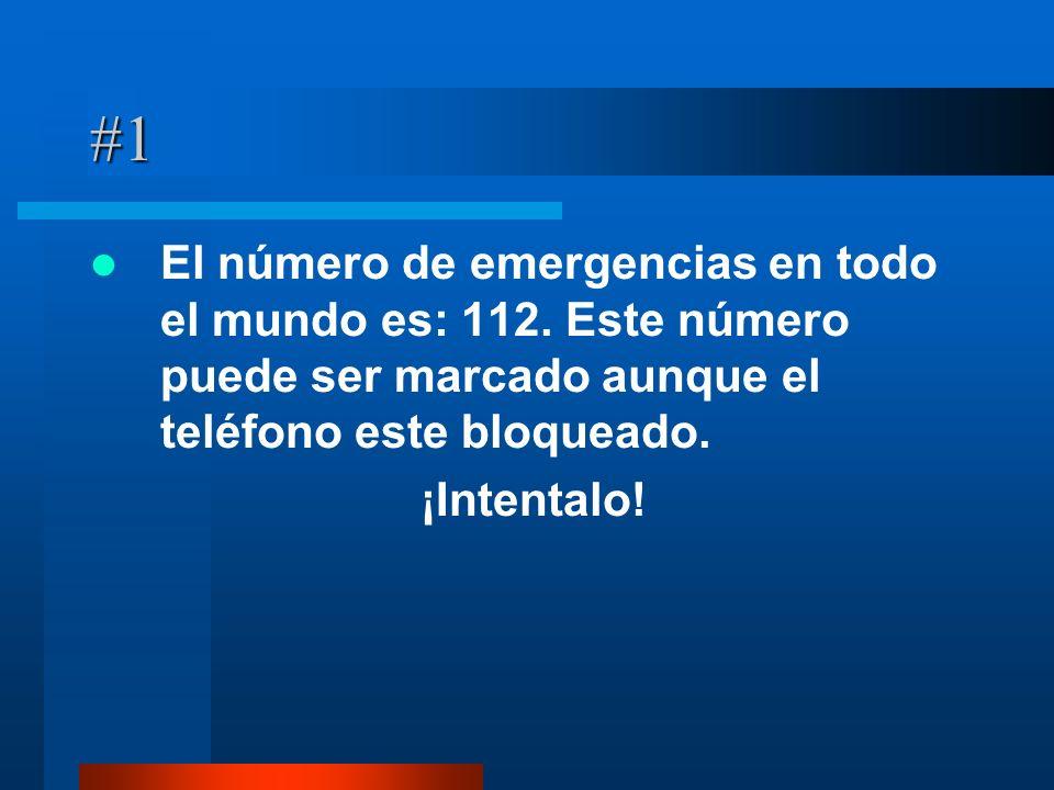 #1 El número de emergencias en todo el mundo es: 112. Este número puede ser marcado aunque el teléfono este bloqueado. ¡Intentalo!
