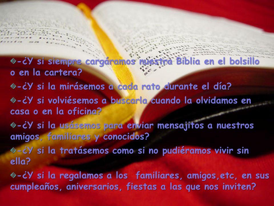 -¿Y si siempre cargáramos nuestra Biblia en el bolsillo o en la cartera.