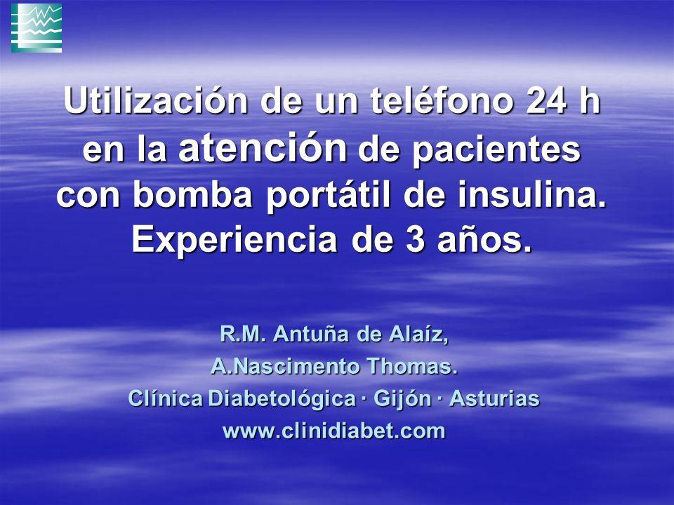 Utilización de un teléfono 24 h en la atención de pacientes con bomba portátil de insulina. Experiencia de 3 años. R.M. Antuña de Alaíz, A.Nascimento