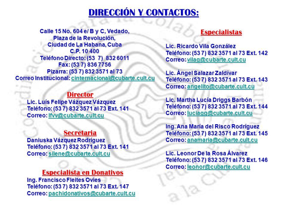 Especialistas Lic. Ricardo Vila González Teléfono: (53 7) 832 3571 al 73 Ext.