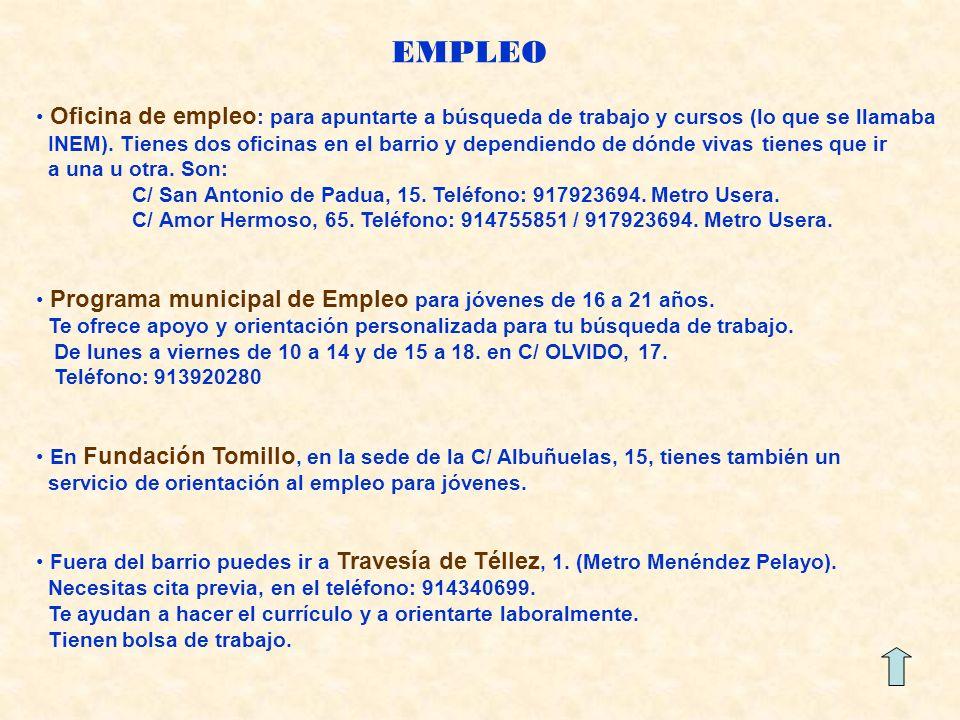 EMPLEO Oficina de empleo : para apuntarte a búsqueda de trabajo y cursos (lo que se llamaba INEM).