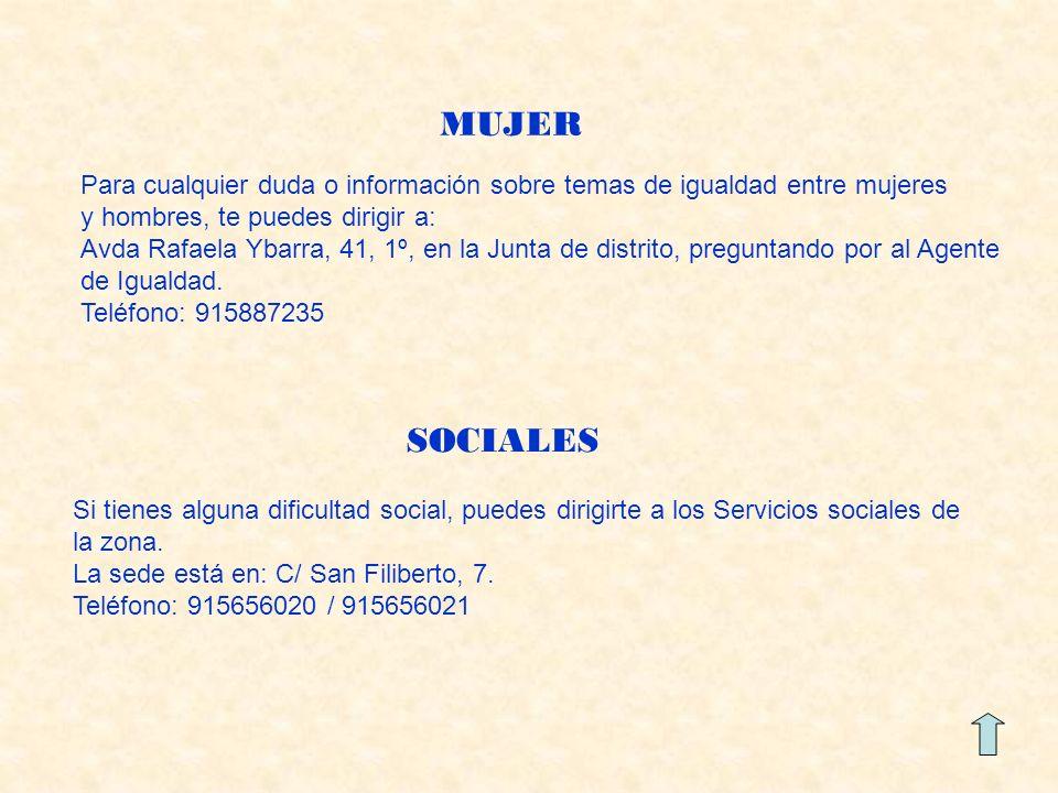 MUJER Para cualquier duda o información sobre temas de igualdad entre mujeres y hombres, te puedes dirigir a: Avda Rafaela Ybarra, 41, 1º, en la Junta de distrito, preguntando por al Agente de Igualdad.