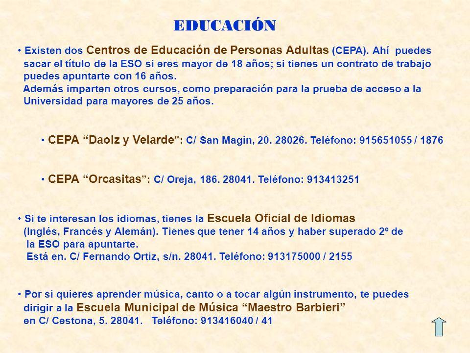 EDUCACIÓN Existen dos Centros de Educación de Personas Adultas (CEPA).