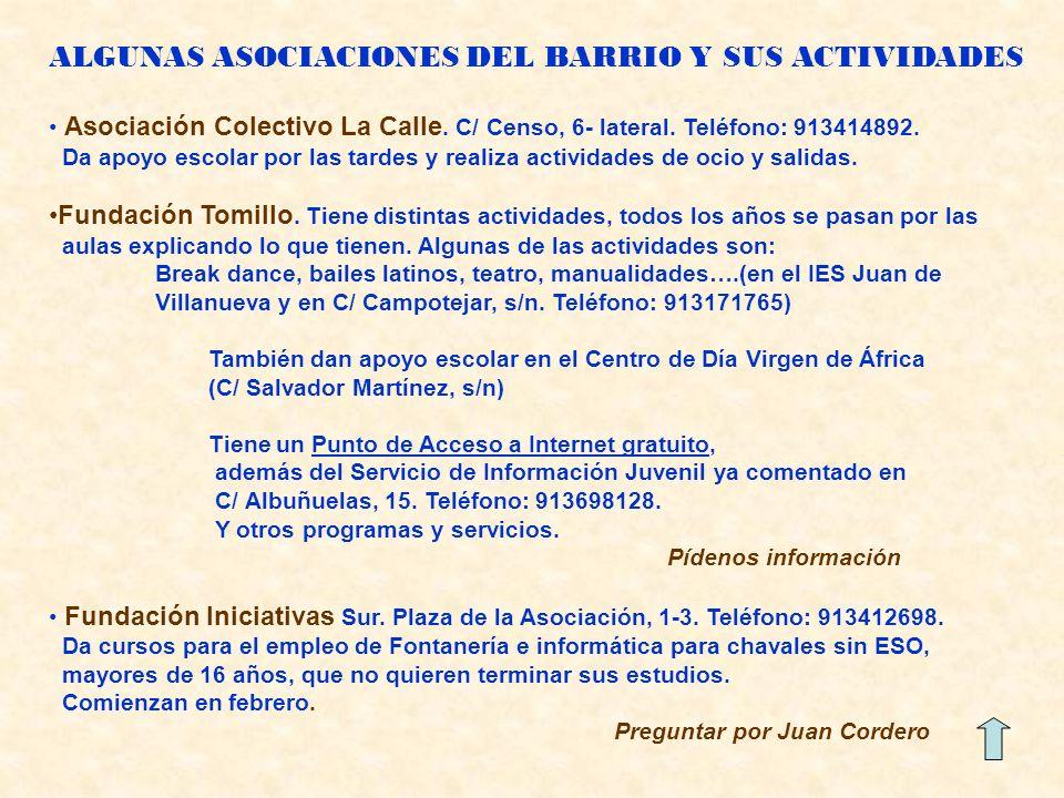 ALGUNAS ASOCIACIONES DEL BARRIO Y SUS ACTIVIDADES Asociación Colectivo La Calle.