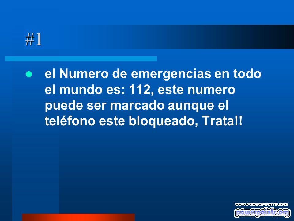 #1 el Numero de emergencias en todo el mundo es: 112, este numero puede ser marcado aunque el teléfono este bloqueado, Trata!!