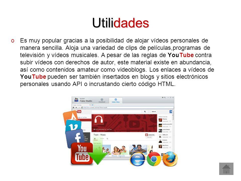 Utilidades oEs muy popular gracias a la posibilidad de alojar vídeos personales de manera sencilla.