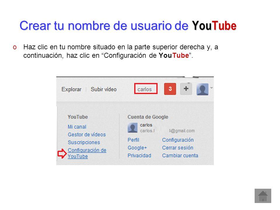 Crear tu nombre de usuario de YouTube oHaz clic en tu nombre situado en la parte superior derecha y, a continuación, haz clic en Configuración de YouT