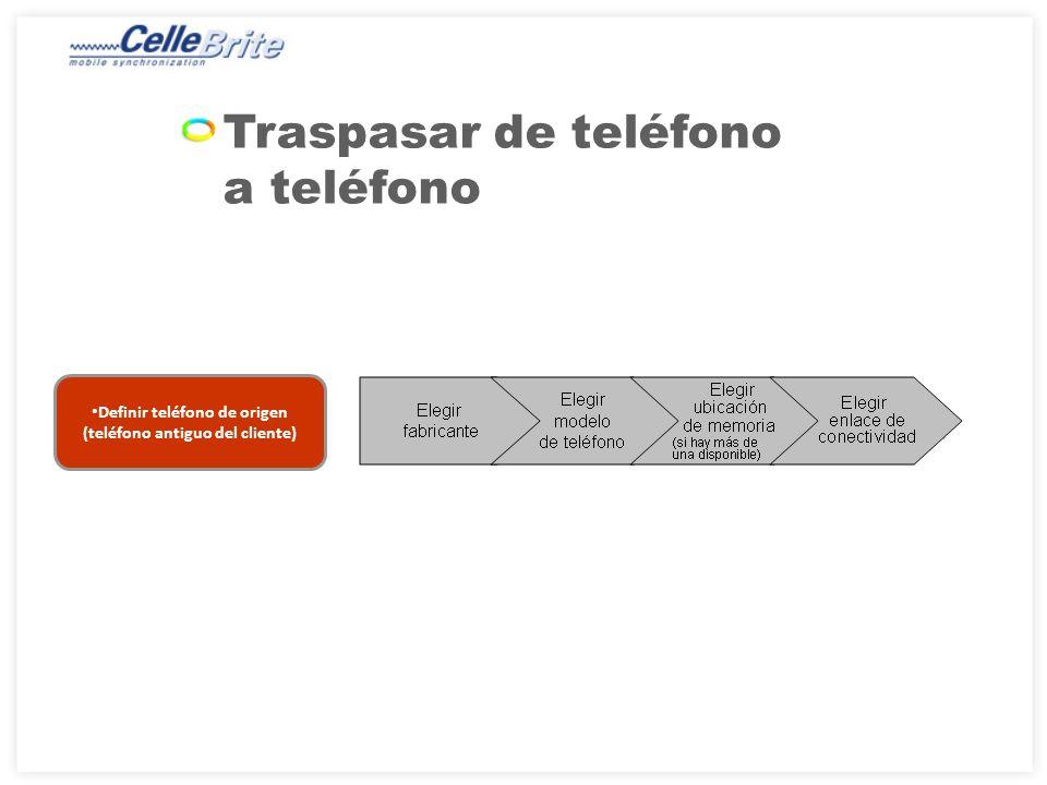 Traspasar de teléfono a teléfono Definir teléfono de destino (teléfono nuevo del cliente)