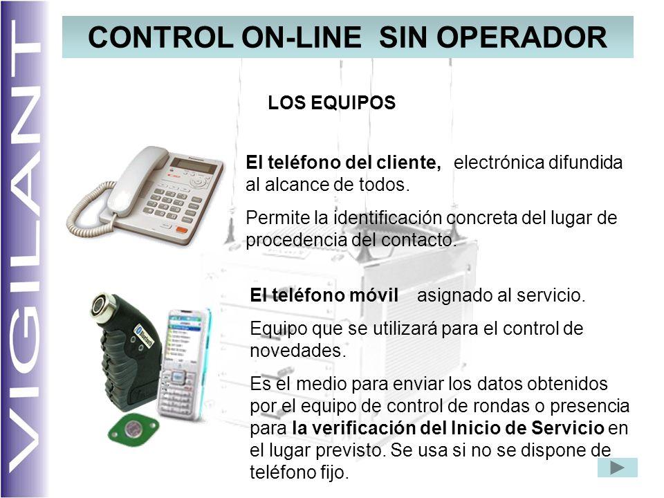 CONTROL ON-LINE SIN OPERADOR El teléfono del cliente, LOS EQUIPOS El teléfono móvil electrónica difundida al alcance de todos. Permite la identificaci