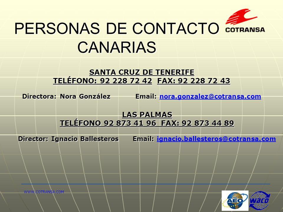 PERSONAS DE CONTACTO CANARIAS SANTA CRUZ DE TENERIFE TELÉFONO: 92 228 72 42 FAX: 92 228 72 43 Directora: Nora GonzálezEmail: Directora: Nora GonzálezE