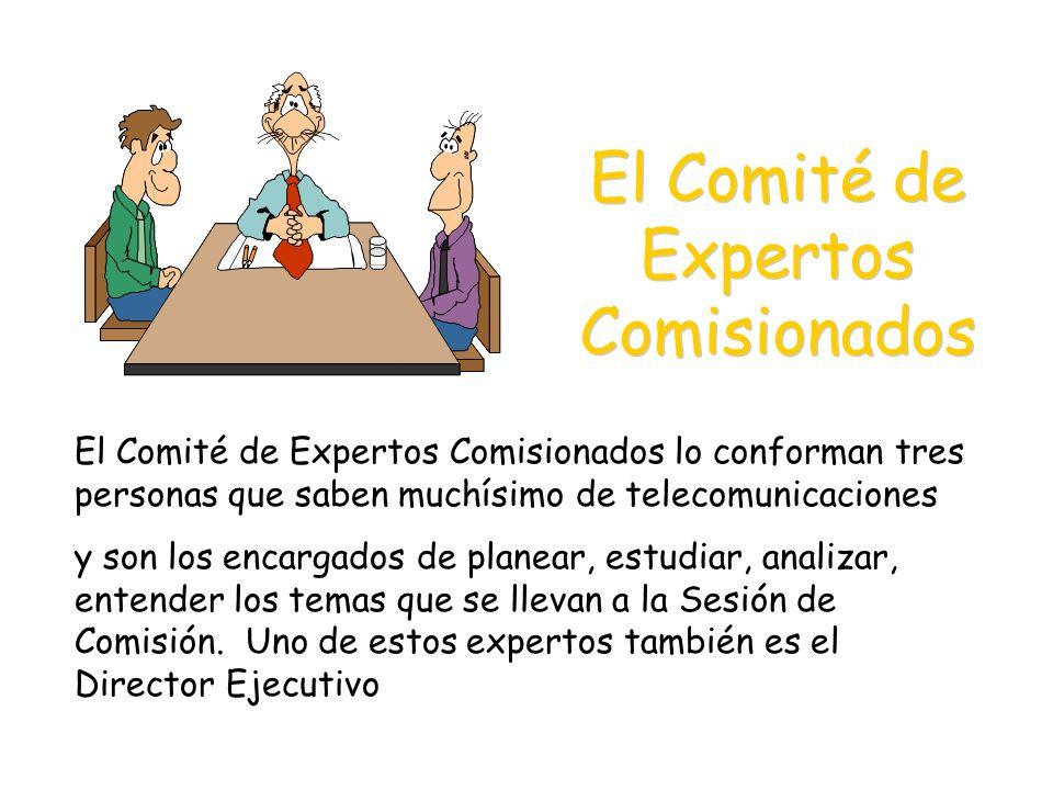 El Comité de Expertos Comisionados El Comité de Expertos Comisionados lo conforman tres personas que saben muchísimo de telecomunicaciones y son los e