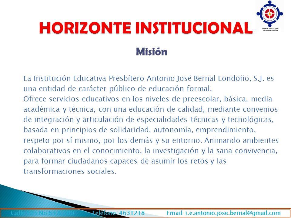 Misión La Institución Educativa Presbítero Antonio José Bernal Londoño, S.J.