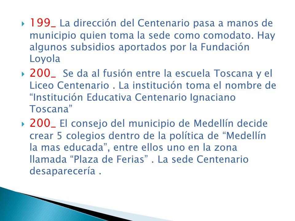 199_ La dirección del Centenario pasa a manos de municipio quien toma la sede como comodato.