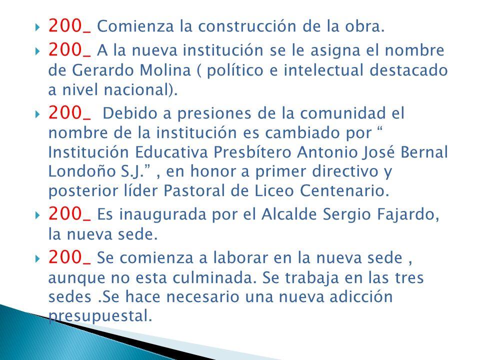 200_ Comienza la construcción de la obra. 200_ A la nueva institución se le asigna el nombre de Gerardo Molina ( político e intelectual destacado a ni