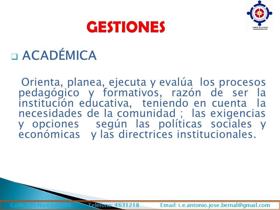 ACADÉMICA Orienta, planea, ejecuta y evalúa los procesos pedagógico y formativos, razón de ser la institución educativa, teniendo en cuenta la necesid