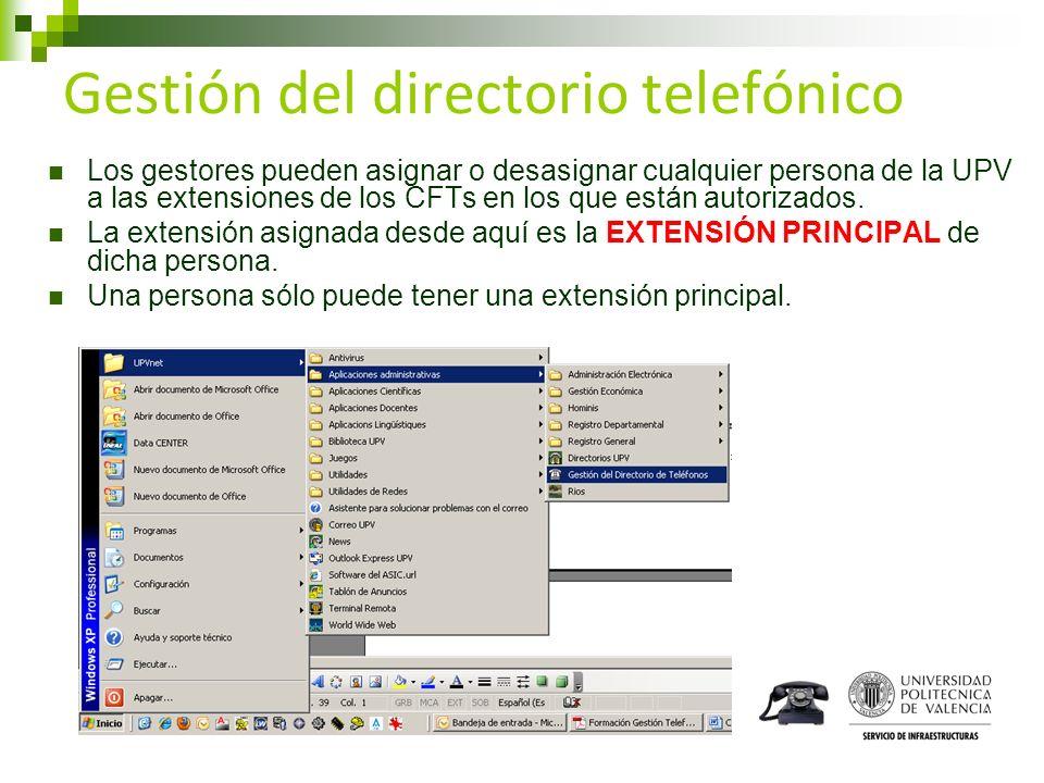 Gestión del directorio telefónico Los gestores pueden asignar o desasignar cualquier persona de la UPV a las extensiones de los CFTs en los que están