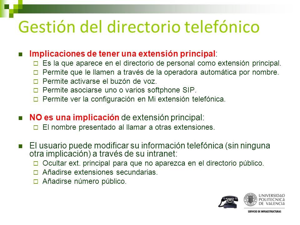 Gestión del directorio telefónico Implicaciones de tener una extensión principal: Es la que aparece en el directorio de personal como extensión princi