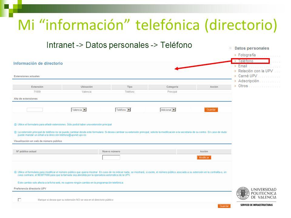 Mi información telefónica (directorio) Intranet -> Datos personales -> Teléfono