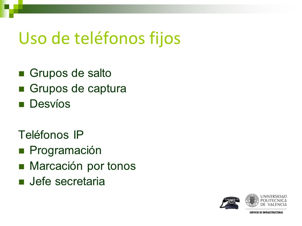 Uso de teléfonos fijos Grupos de salto Grupos de captura Desvíos Teléfonos IP Programación Marcación por tonos Jefe secretaria