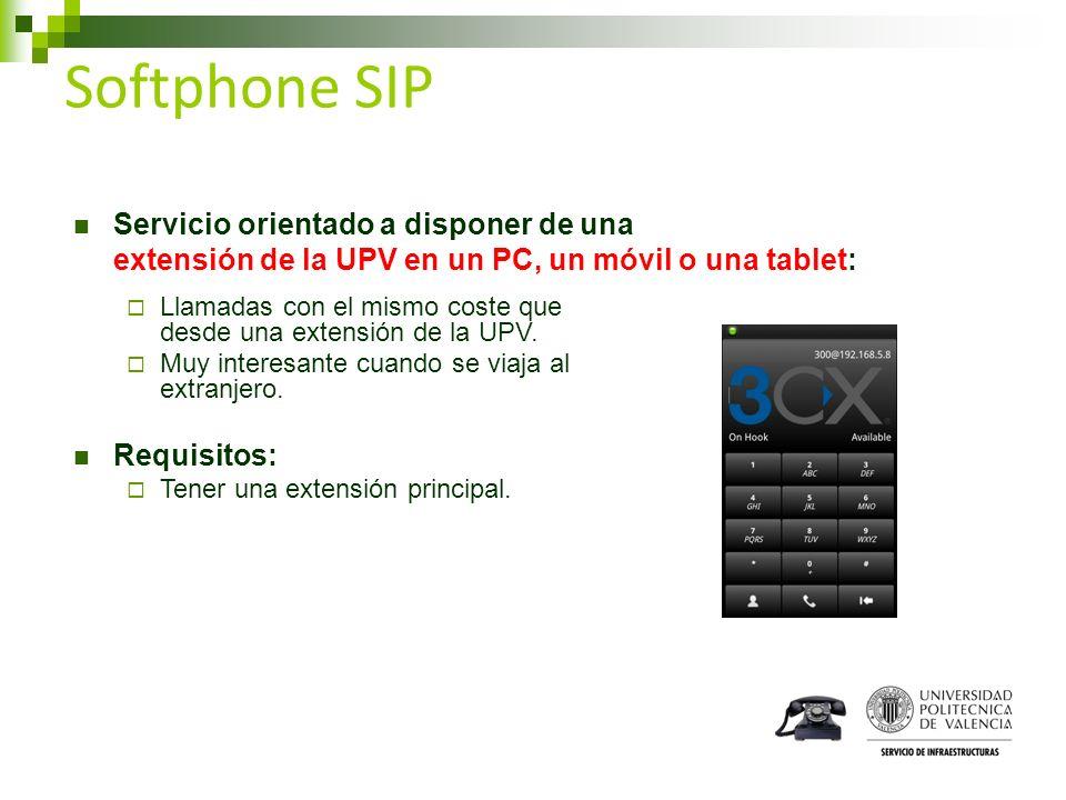 Softphone SIP Servicio orientado a disponer de una extensión de la UPV en un PC, un móvil o una tablet: Llamadas con el mismo coste que desde una exte