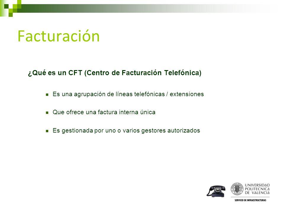 Facturación ¿Qué es un CFT (Centro de Facturación Telefónica) Es una agrupación de líneas telefónicas / extensiones Que ofrece una factura interna úni
