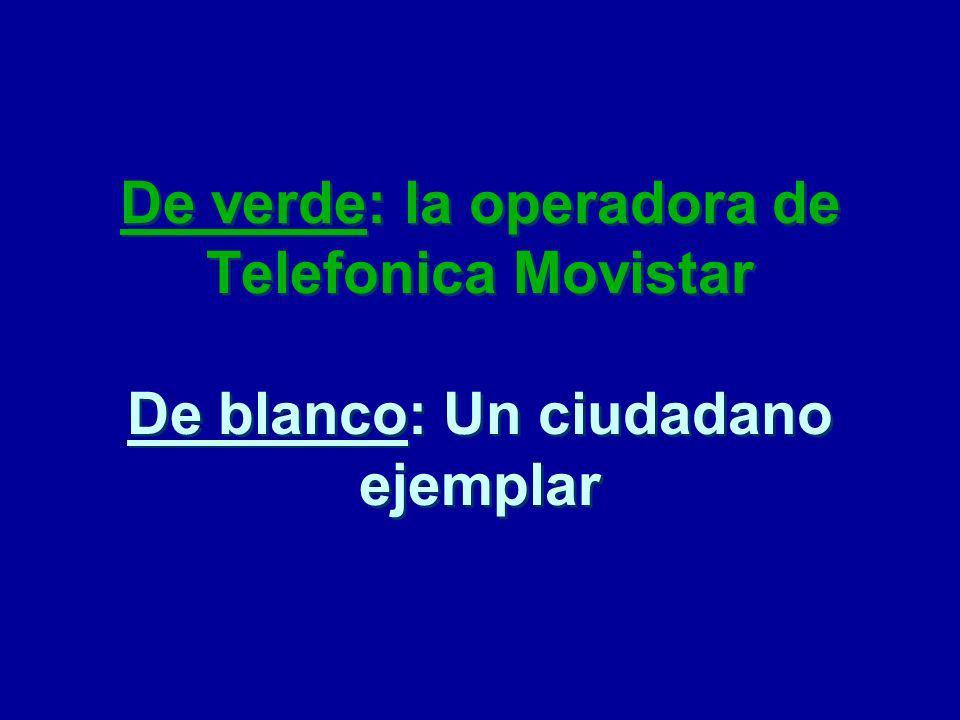 -¿Cual es su número de trabajadora de Movistar? - 34591212 (mas irritada todavía)