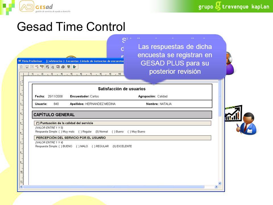 Gesad Time Control Si la llamada se ha realizado desde el teléfono del usuario, pasados 10 minutos desde la finalización del servicio, el sistema efectúa una llamada para realizar una encuesta de satisfacción Las respuestas de dicha encuesta se registran en GESAD PLUS para su posterior revisión