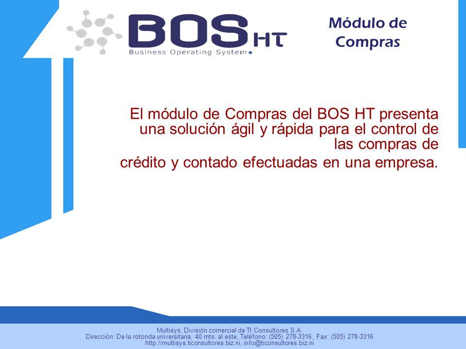 El módulo de Compras del BOS HT presenta una solución ágil y rápida para el control de las compras de crédito y contado efectuadas en una empresa. Mód