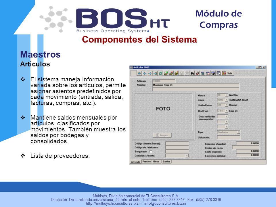 Maestros Artículos El sistema maneja información variada sobre los artículos, permite asignar asientos predefinidos por cada movimiento (entrada, salida, facturas, compras, etc.).