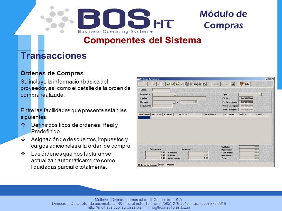 Transacciones Órdenes de Compras Se incluye la información básica del proveedor, así como el detalle de la orden de compra realizada.