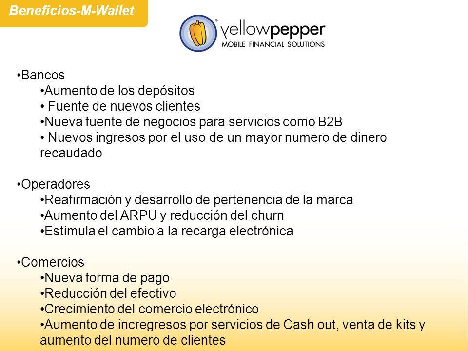 Bancos Aumento de los depósitos Fuente de nuevos clientes Nueva fuente de negocios para servicios como B2B Nuevos ingresos por el uso de un mayor nume