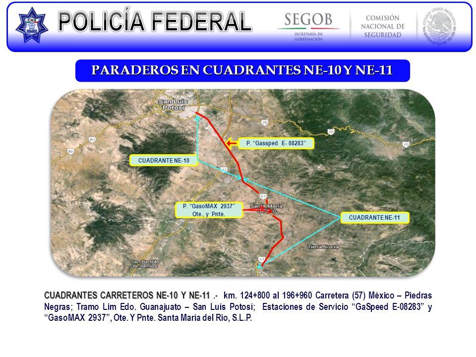 CUADRANTES CARRETEROS NE-10 Y NE-11 CUADRANTES CARRETEROS NE-10 Y NE-11.- km. 124+800 al 196+960 Carretera (57) México – Piedras Negras; Tramo Lim Edo