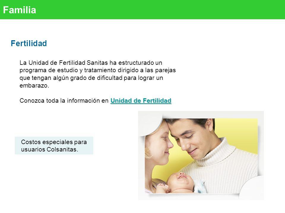 Fertilidad La Unidad de Fertilidad Sanitas ha estructurado un programa de estudio y tratamiento dirigido a las parejas que tengan algún grado de dificultad para lograr un embarazo.