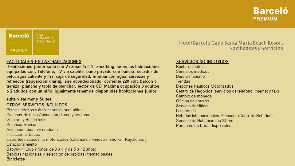 Hotel Barceló Cayo Santa María Beach Resort Facilidades y Servicios FACILIDADES EN LAS HABITACIONES Habitaciones junior suite con 2 camas ¾ ó 1 cama k