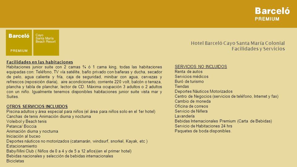 Hotel Barceló Cayo Santa María Colonial Facilidades y Servicios Facilidades en las habitaciones Habitaciones junior suite con 2 camas ¾ ó 1 cama king,